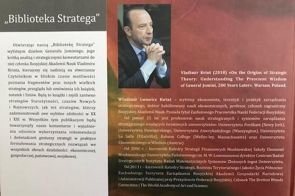 В 2017 г. вышла в свет книга «К истокам теории стратегии» – это издание теоретической работы генерала Генриха Жомини с постраничными комментариями Владимира Квинта. В этом году книга была переработана, переведена на польский язык и выпущена под названием «Ku zrodlom teorii strategii» в издательстве TEKST (Польша).